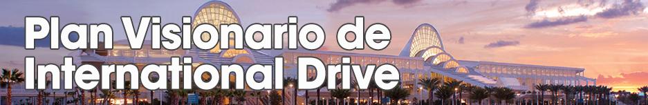 Plan Visionario de International Drive