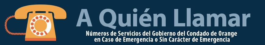 A quién llamar: números de los servicios de emergencia, no emergencia y gobierno del Condado de Orange